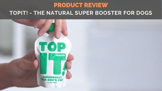 Product Review: TopIt! – The Natural Super Booster for Dogs