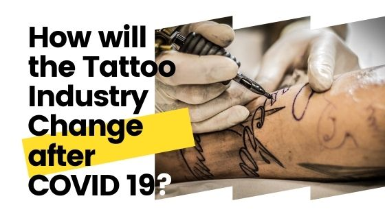 The Transformation of the Tattoo Industry  Post-COVID 19